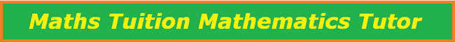Maths Tuition Mathematics Tutor